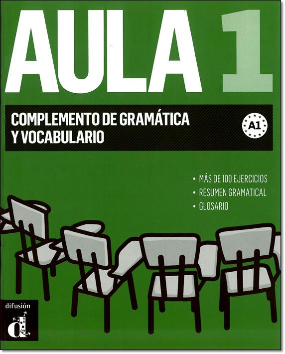 AULA 1 NUEVA EDICION. COMPLEMENTO DE GRAMATICA Y VOCABULARIO