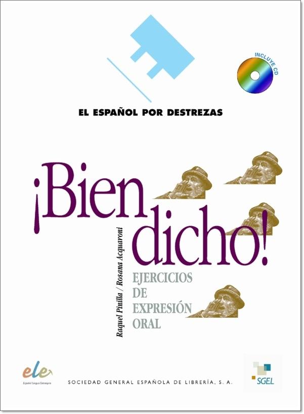 BIEN DICHO! (EL ESPANOL POR DESTREZAS) + CD