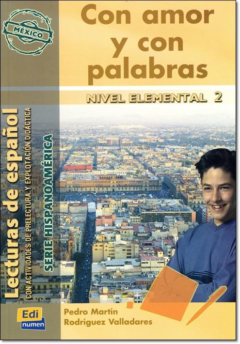 CON AMOR Y CON PALABRAS ( Lecturas de espanol Elemental 2 )
