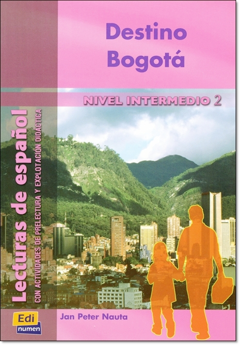 DESTINO BOGOTA ( Lecturas de espanol Intermedio 2 )