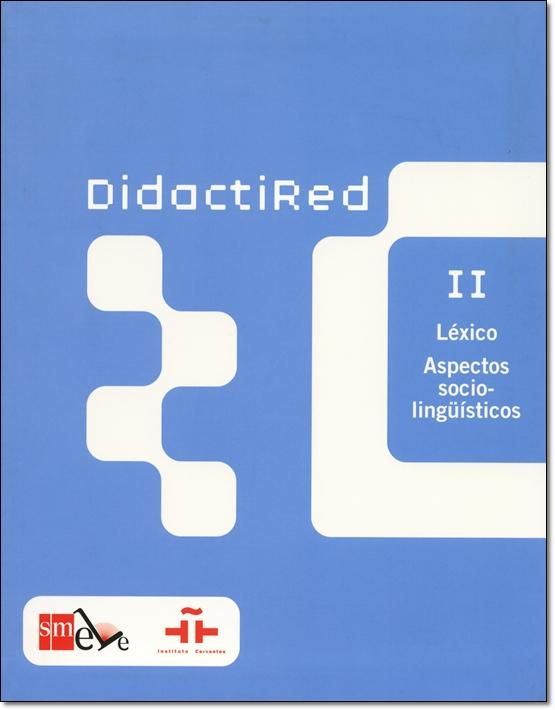 DIDACTIRED II. LEXICO. ASPECTOS SOCIO-LINGUISTICOS