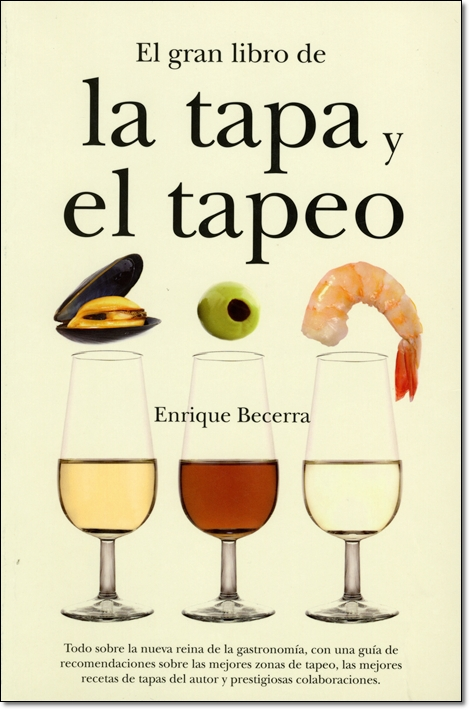 EL GRAN LIBRO DE LA TAPA Y EL TAPEO