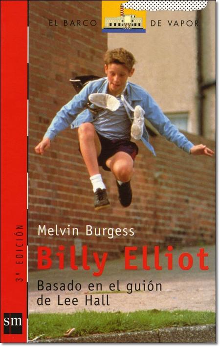 BILLY ELLIOT ( EL BARCO DE VAPOR )