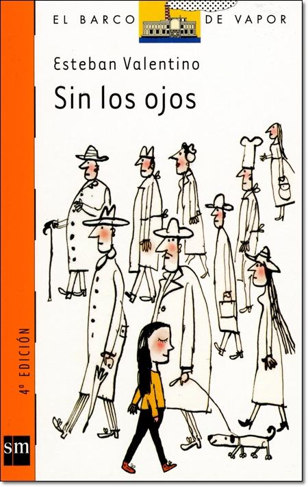 SIN LOS OJOS ( EL BARCO DE VAPOR )