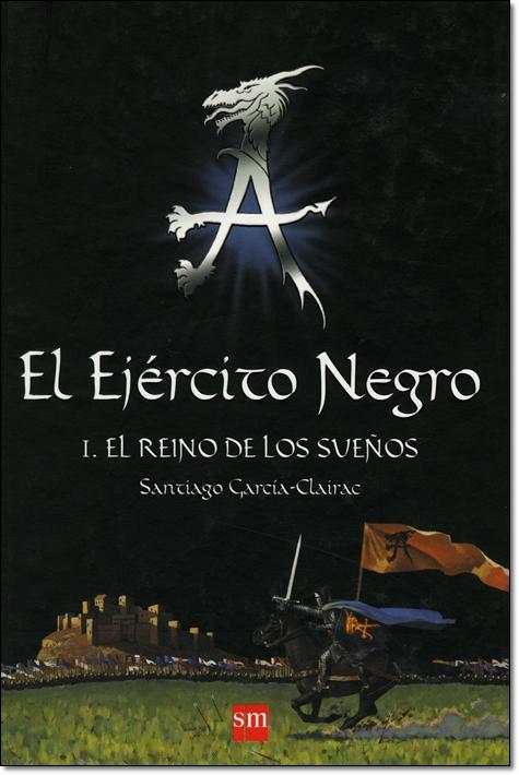 EL EJERCITO NEGRO I / EL REINO DE LOS SUENOS
