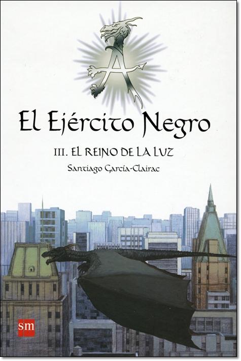 EL EJERCITO NEGRO III / EL REINO DE LA LUZ