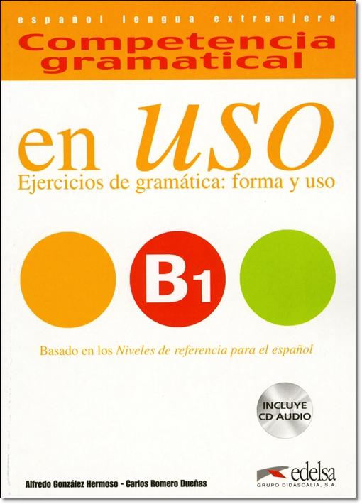 COMPETENCIA GRAMATICAL EN USO B1 + CD & CLAVES