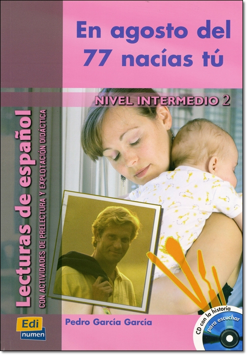 EN AGOSTO DEL 77 NACIAS TU + CD ( Lecturas de espanol Intermedio 2 )