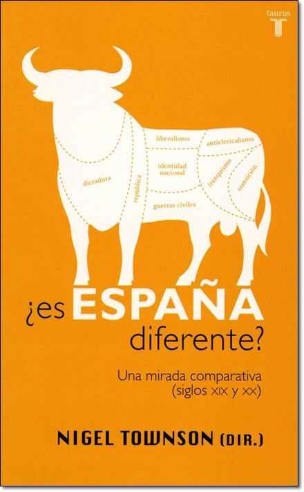 ES ESPANA DIFERENTE? UNA MIRADA COMPARATIVA (SIGLOS XIX Y XX)