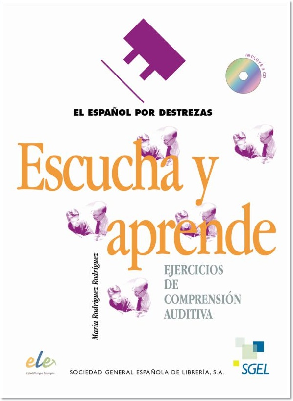 ESCUCHA Y APRENDE LIBRO (EL ESPANOL POR DESTREZAS) + 2CDs