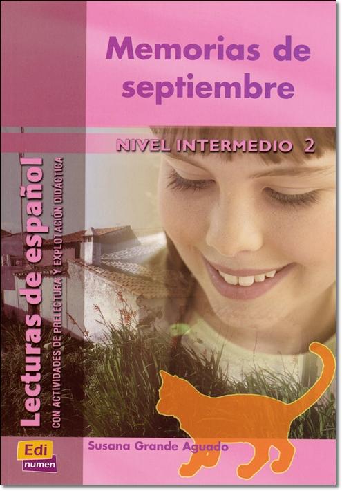 MEMORIAS DE SEPTIEMBRE ( Lecturas de espanol Intermedio 2 )