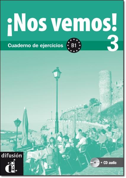 NOS VEMOS! 3 CUADERNO DE EJERCICIOS + CD