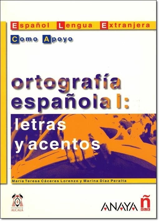 ORTOGRAFIA ESPANOLA I LETRAS Y ACENTOS