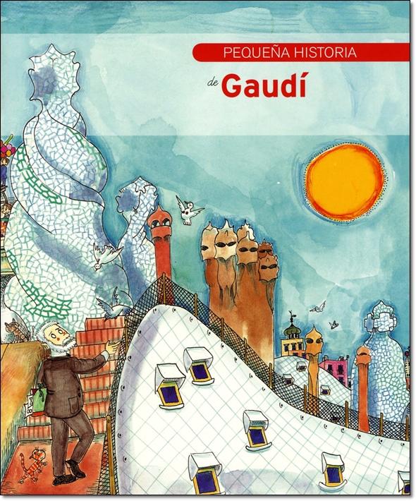 PEQUENA HISTORIA DE GAUDI
