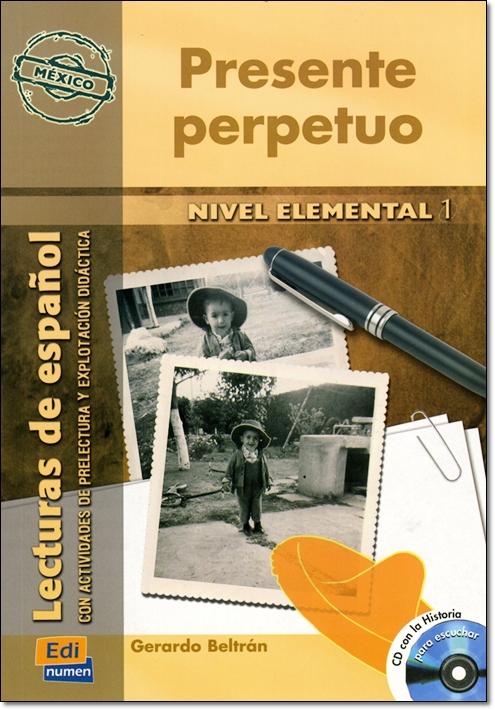 PRESENTE PERPETUO + CD ( Lecturas de espanol Elemental 1 )
