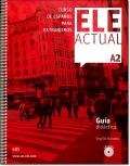 ELE ACTUAL A2. GUIA DIDACTICA