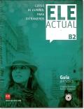ELE ACTUAL B2. GUIA DIDACTICA