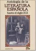 ANTOLOGIA DE LA LITERATURA ESPANOLA HASTA EL SIGLO XIX