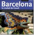 BARCELONA - LA CIUDAD DE GAUDI -