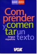 COMPRENDER Y COMENTAR UN TEXTO LENGUA ESPANOLA - MANUALES PRACTICOS VOX -