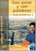 CON AMOR Y CON PALABRAS + CD ( Lecturas de espanol Elemental 2 )