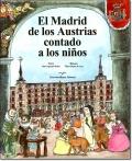 EL MADRID DE LOS AUSTRIAS CONTADO A LOS NINOS