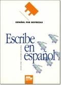 ESCRIBE EN ESPANOL (EL ESPANOL POR DESTREZAS)