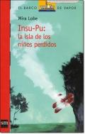 INSU-PU: LA ISLA DE LOS NINOS PERDIDOS  ( EL BARCO DE VAPOR )