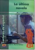 LA ULTIMA NOVELA ( Lecturas de espanol Superior 2 )