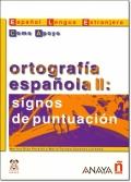ORTOGRAFIA ESPANOLA II SIGNOS DE PUNTUACION