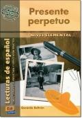 PRESENTE PERPETUO ( Lecturas de espanol Elemental 1 )