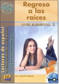 REGRESO A LAS RAICES + CD ( Lecturas de espanol Elemental 2 )