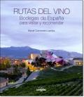 RUTAS DEL VINO - BODEGAS DE ESPANA PARA VISITAR Y RECOMENDAR -