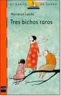 TRES BICHOS RAROS ( EL BARCO DE VAPOR )