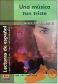 UNA MUSICA TAN TRISTE ( Lecturas de espanol Superior 2 )