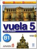 VUELA 5 B1 LIBRO DEL PROFESOR + CD