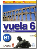 VUELA 6 B1 LIBRO DEL PROFESOR + CD