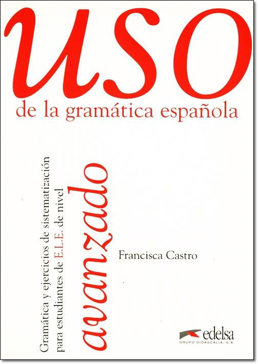 USO DE LA GRAMATICA ESPANOLA AVANZADO