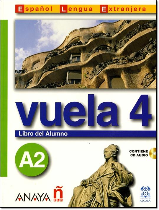 VUELA 4 A2 LIBRO DEL ALUMNO + CD