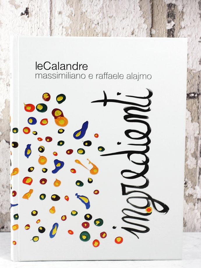 レシピ本 Ingredienti  レ・カランドレのシェフ・マッシミリアーノ・アライモ著 (Recipe Book by Alajmo of Le calandre) 商品