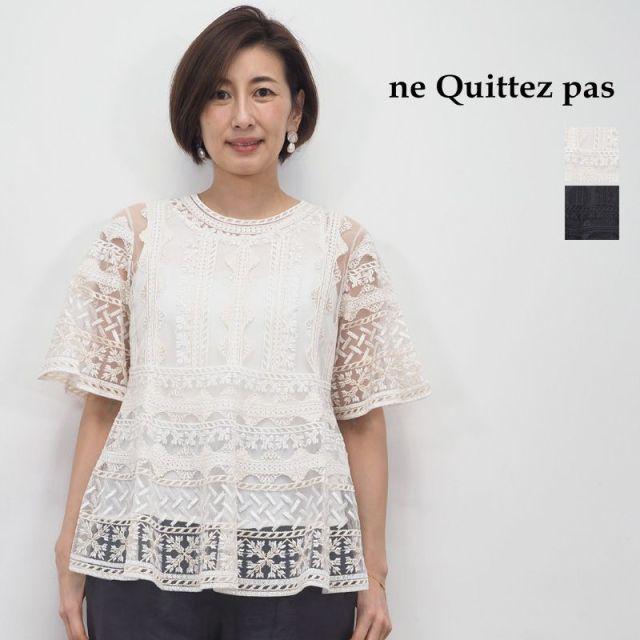 【20SS新作】ne Quittez pas ヌキテパ レース刺繍ブラウス プルオーパー 010101313 NET EMB TOP   20SS トップス 春夏