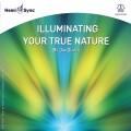 イルミネーティング・ユア・トゥルー・ナイチャー(Illuminating Your True Nature)あなたの本質に光を