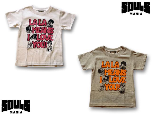 SOULS MANIA LA LA MEANS Tシャツ【ソウルズマニア SOULSMANIA】