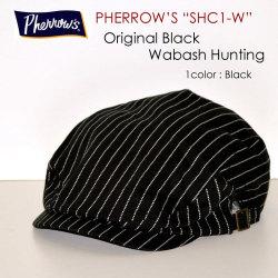 "PHERROW'S フェローズ、""SHC1-W""、ウォバッシュハンチングキャップ [小物]"