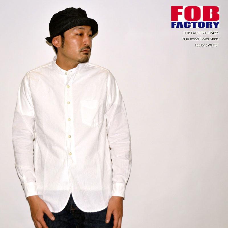 """FOB FACTORY """"F3429"""" オックス バンドカラーシャツツ [L/Sシャツ]"""