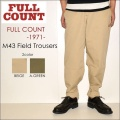 "FULLCOUNT フルカウント、""1971""、M43 FIELD TROUSERS、M43フィールドトラウザース [OTHER PANTS]"
