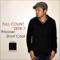 "FULLCOUNT フルカウント、""2878-1""、PRISONER SHORT COAT、プリズナーショートコート [アウター]"
