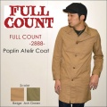 "FULLCOUNT フルカウント、""2888""、POPLIN ATELIR COAT、アトリエコート [アウター]"