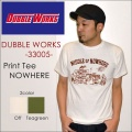 """DUBBLE WORKS ダブルワークス DUBBLEWORKS、""""33005 NOWHERE""""、プリントS/STee [S/STee]"""
