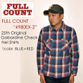 "FULLCOUNT フルカウント、""4980EX-2""、25th Original Gabardine Check Nel Shirts、ギャバジンチェックネルシャツ [L/Sシャツ][25TH ANNIVERSARY ITEM]"